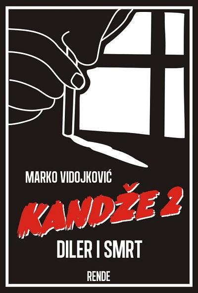 Kandže 2 - Diler i smrt (Marko Vidojković, Rende)