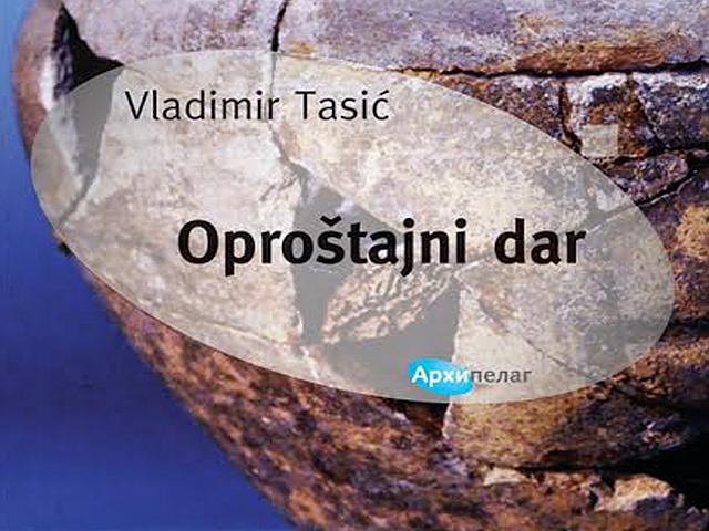 Arhipelag: Vladimir Tasić - Oproštajni dar