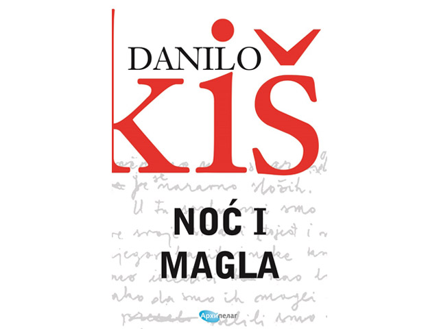 Arhipelag: Danilo Kiš - Noć i magla