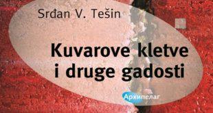 Arhipelag: Srđan V. Tešin - Kuvarove kletve i druge gadosti