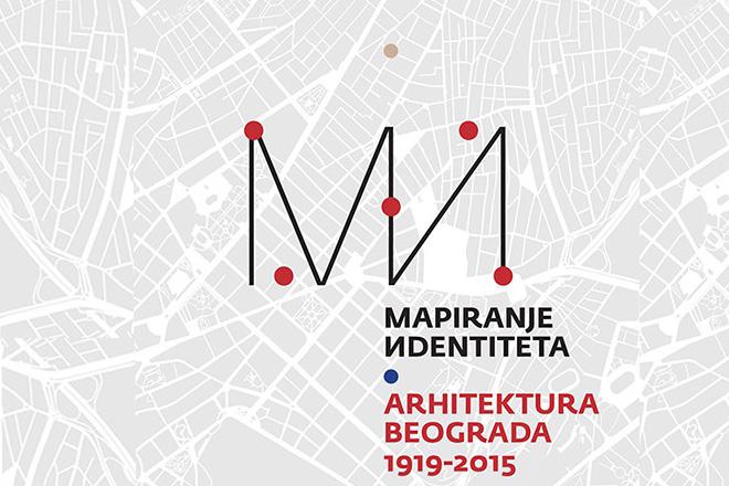 Mapiranje identiteta – arhitektura Beograda 1919-2015