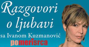 Razgovori o ljubavi sa Ivanom Kuzmanović