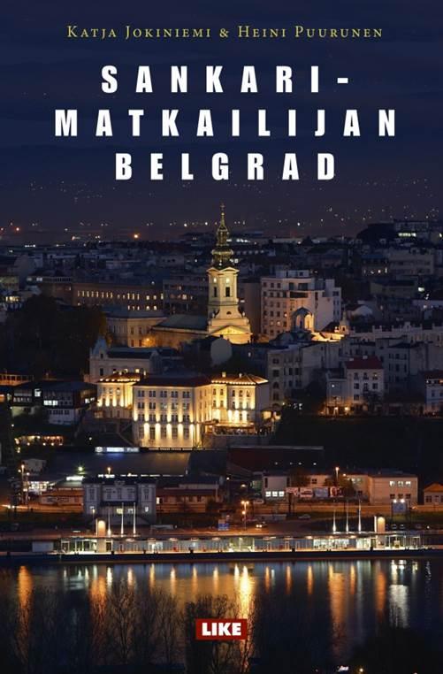 Sankarimatkailijan Belgrad - prvi Vodič o Beogradu na finskom jeziku