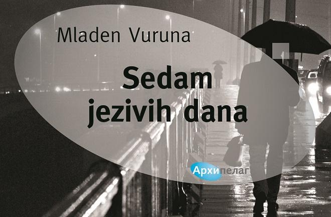 Arhipelag: Mladen Vuruna - Sedam jezivih dana