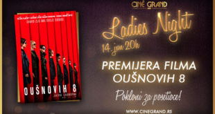 Oušnovih 8 - Ladies Night u bioskopu Cine Grand