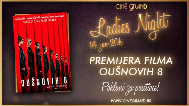 Oušnovih 8 - Ladies Night u bioskopu Cine Grand