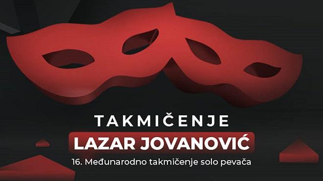 """16. Međunarodno takmičenje solo pevača """"Lazar Jovanović"""""""