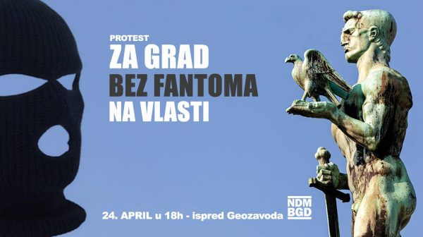 "Ne davimo Beograd: Protest ""Za grad bez fantoma na vlasti"""