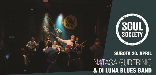 Soul Society: Nataša Guberinić i Di Luna Blues Band