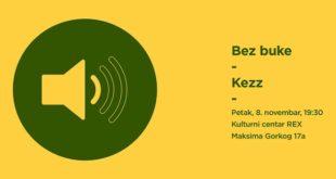 Kulturni centar Rex: Bez buke - Kezz