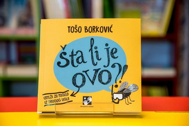 Kreativni centar: Tošo Borković - Šta li je ovo?!