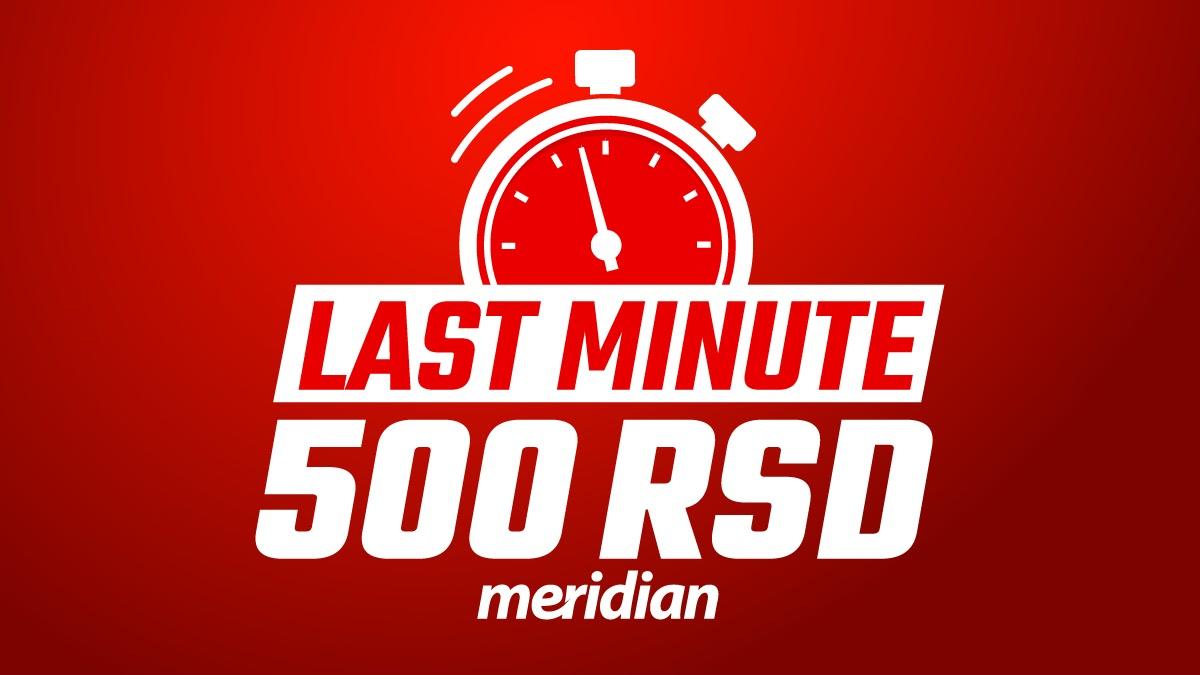 Još jedna šansa: uzmi 500 dinara na poklon od Meridiana do kraja juna