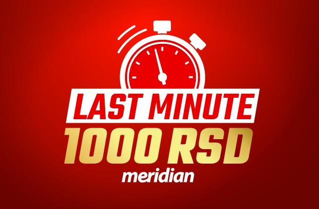 1000 dinara od Meridiana na poklon - preuzmi odmah bez ikakvih uslova