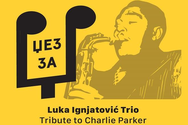 Džez za dž: Luka Ignjatović Trio - Tribute to Charlie Parker