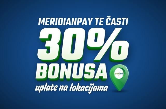 Meridian: 30% bonusa - deponuj preko Transaks i tvoj je
