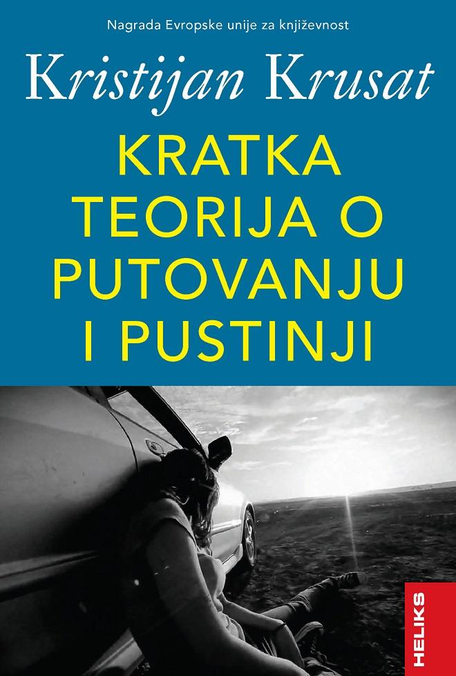 HELIKS: Kristijan Krusat - Kratka teorija o putovanju i pustinji