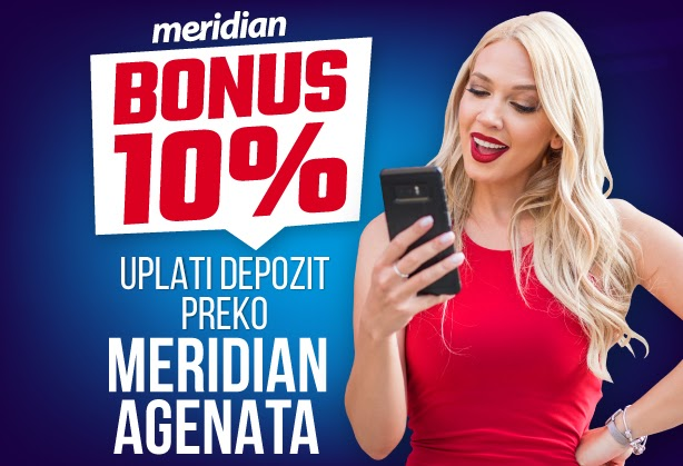 OSVOJI BONUS ZA KLAĐENJE - Pozovi Meridian agenta i uplati depozit