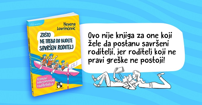 Nevena Lovrinčević - Zašto ne treba da budete savršen roditelj