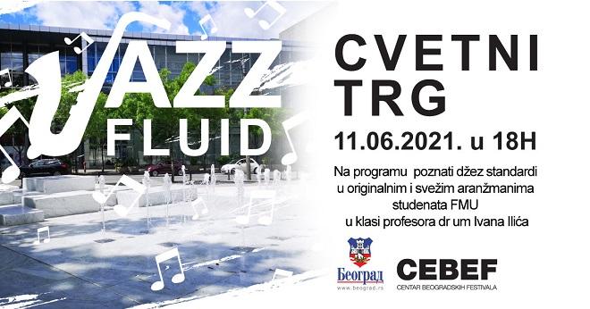 "Cvetni trg: Koncert ""Jazz Fluid"""